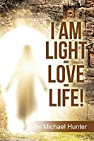 I Am Light-love-life!: Who Is Jesus Christ?