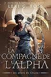 La Compagne de l'Alpha: Une Romance Paranormale (Les Loups du X-Clan t. 2) (French Edition)