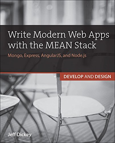 Write Modern Web Apps with the MEAN Stack: Mongo, Express, AngularJS, and Node.js (Develop and Design) (English Edition)
