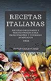 RECETAS ITALIANAS 2021 (ITALIAN COOKBOOK 2021 SPANISH EDITION): RECETAS ORIGINALES Y TRADICIONALES PARA PRINCIPIANTES Y USUARIOS AVANZADOS