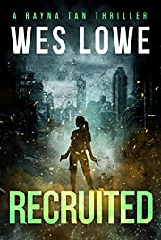 Recruited: Rayna Tan Action Thriller Prequel Novella