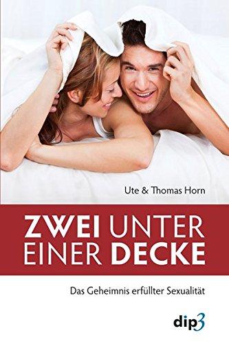 Zwei unter einer Decke: Das Geheimnis erfüllter Sexualität