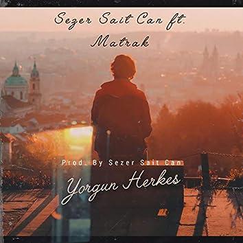 Yorgun Herkes (feat. Matrak)