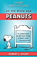 Short Meditations on the Bible and Peanuts (Gospel According To...)