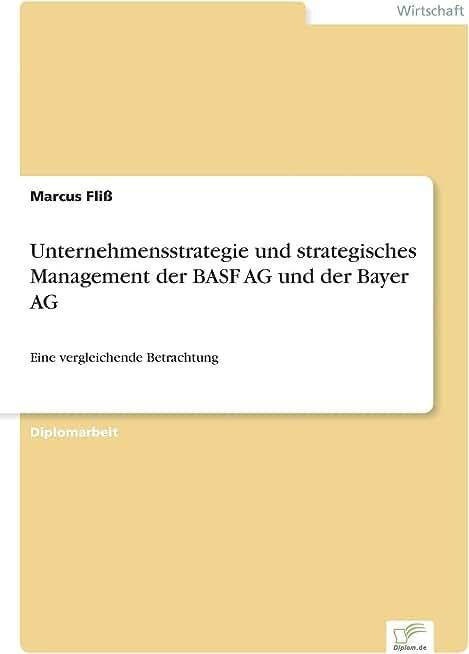 Unternehmensstrategie und strategisches Management der BASF AG und der Bayer AG: Eine vergleichende Betrachtung