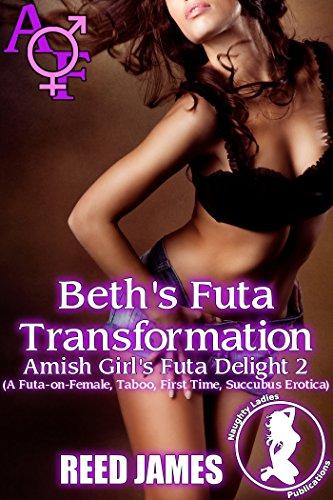 Beth's Futa Transformation (Amish Girl's Futa Delight 2): (A Futa-on-Female, Taboo, First Time, Succubus Erotica)