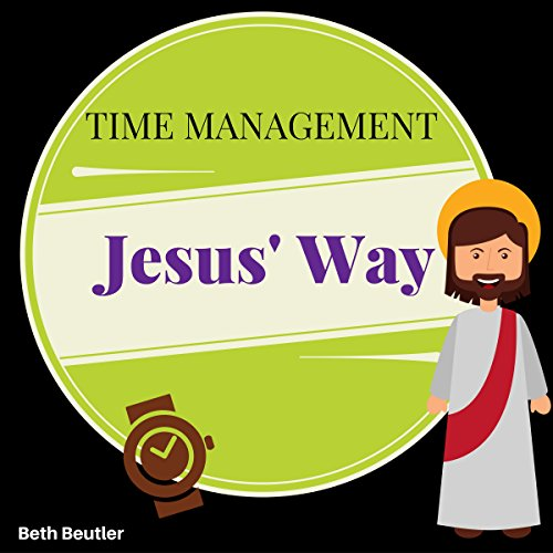 Time Management, Jesus' Way  By  cover art