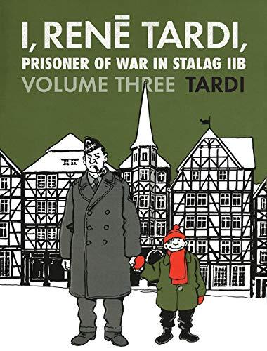 I, Rene Tardi, Prisoner of War at Stalag IIB Vol. 3: After the War (Vol. 3)