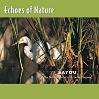 Bayou, Natural Sounds Of The Wilderness