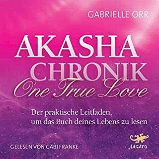 Akasha-Chronik - One True Love Titelbild