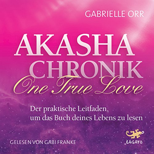 Akasha-Chronik - One True Love     Der praktische Leitfaden, um das Buch deines Lebens zu lesen              By:                                                                                                                                 Gabrielle Orr                               Narrated by:                                                                                                                                 Gabi Franke                      Length: 2 hrs and 14 mins     Not rated yet     Overall 0.0