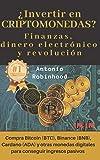 ¿Invertir en CRIPTOMONEDAS? Finanzas, dinero electrónico y revolución: compra Bitcoin (BTC), Binance (BNB), Cardano (ADA) y otras monedas digitales ... cero. Bolsa y criptomonedas para dummies.)