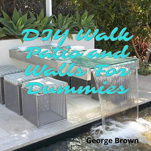 DIY Walk Patio and Walls For Dummies