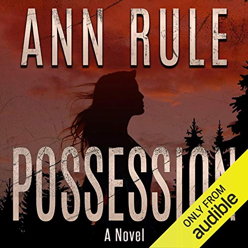 Possession Audiobook By Ann Rule cover art