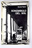 Sonámbulo del sol. (Premio de Novela Biblioteca Breve 1971). [Tapa blanda] by...