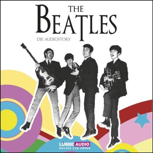 The Beatles: Die Audiostory audiobook cover art
