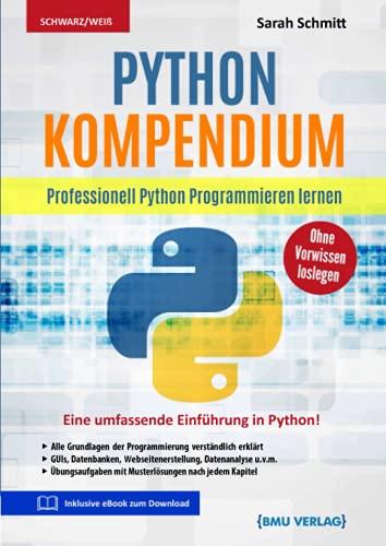 Python Kompendium: Professionell Python Programmieren lernen