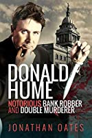Donald Hume: Notorious Bank Robber and Double Murderer