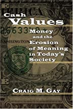 Cash Values: Money and the Erosion of Meaning in Today's Society (New College Lectures)