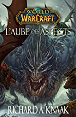 WORLD OF WARCRAFT - L'AUBE DES ASPECTS de KNAAK-R