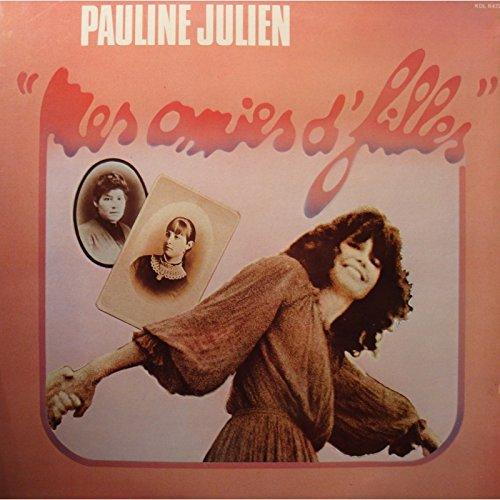 PAULINE JULIEN mes amies d\'filles LP 1978 Kébec - après la crise EX++