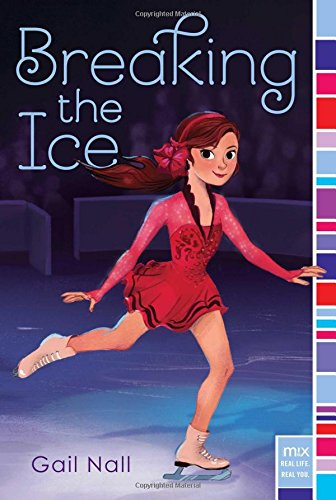 Compare Textbook Prices for Breaking the Ice mix Reprint Edition ISBN 9781481419123 by Nall, Gail