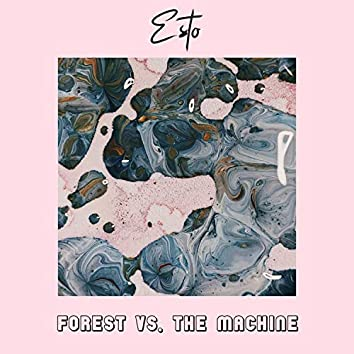 Forest Vs. The Machine
