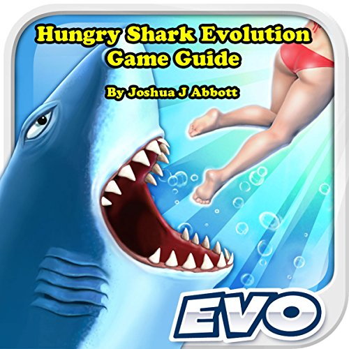 Hungry Shark Evolution Game Guide audiobook cover art