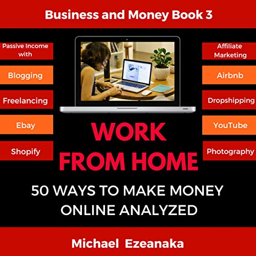 Work from Home: 50 Ways to Make Money Online Analyzed audiobook cover art