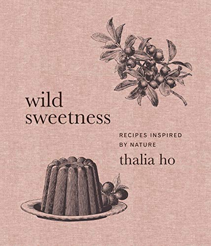 Wild Sweetness: Recipes Inspired by Nature (English Edition)