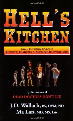 Hell's Kitchen: Causes, Prevention and Cure of Obesity, Diabetes and...