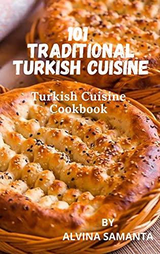SULTAN SULEIMAN'S KITCHEN: 101 Traditional Turkish Recipe Book by [Alvina Samantha]