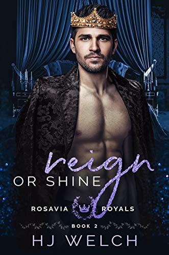 Reign or Shine (Rosavia Royals Book 2)