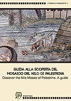 Guida alla scoperta del mosaico del Nilo di Palestrina-Discover the mosaic of Palestrina. A guide