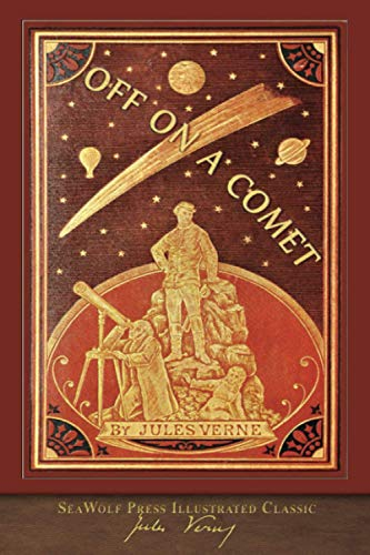 Off on a Comet (SeaWolf Press Illustrated Classic): With 100 Illustrations