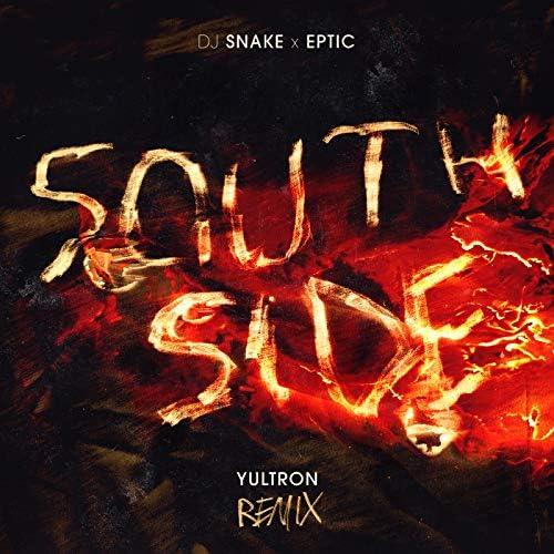 DJ Snake, Eptic & Yultron