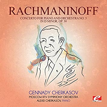 Rachmaninoff: Concerto for Piano and Orchestra No. 3 in D Minor, Op. 30 (Digitally Remastered)