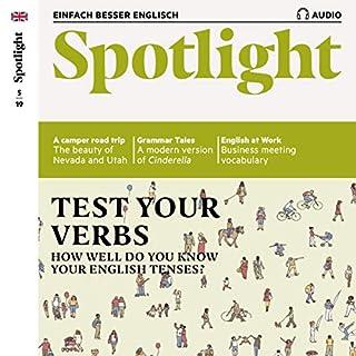 Spotlight Audio - Test your verbs. 5/2019     Englisch lernen Audio - Die Zeitformen              Autor:                                                                                                                                 div.                               Sprecher:                                                                                                                                 div.                      Spieldauer: 1 Std. und 1 Min.     Noch nicht bewertet     Gesamt 0,0