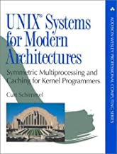 By Curt Schimmel - UNIX Systems for Modern Architectures: Symmetric Multiprocessing and Caching for Kernel Programmers: 1st (first) Edition