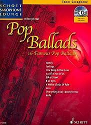 Schott Saxophone Lounge : Pop Ballads, 16 célèbres ballades pop pour saxophone ténor et piano avec CD [partitions] Dirko Juchem Ed.