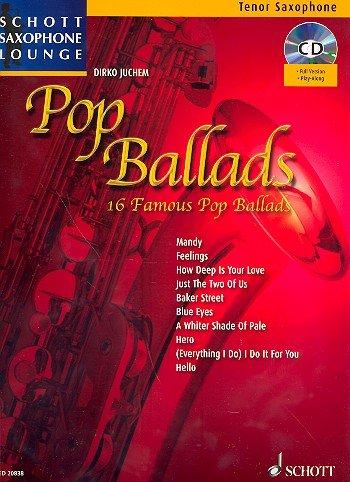 Schott Saxofoon Lounge: Pop Ballads, 16 beroemde pop-balladen voor tenor saxofoon en piano incl. CD [muziek] Dirko Juchem Ed.