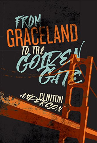 From Graceland to the Golden Gate (English Edition)