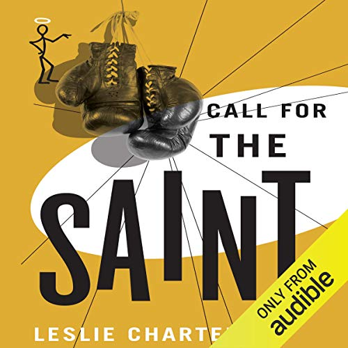 Call for the Saint Audiobook By Leslie Charteris cover art