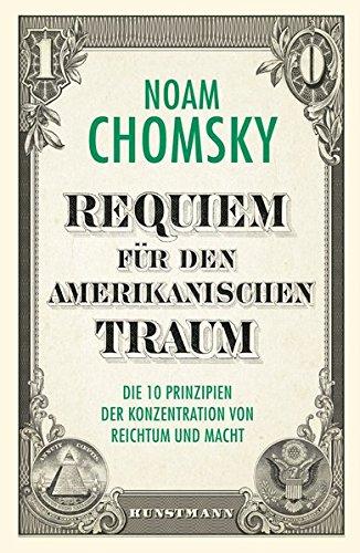 Requiem für den amerikanischen Traum: Die 10 Prinzipien der Konzentration von Reichtum und Macht