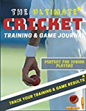 The Ultimate Cricket Training and Game Journal: Record and Track Your Training Game and Season Performance: Perfect for Kids and Teen's: 8.5 x 11-inch x 80 Pages (Sports Training & Game)