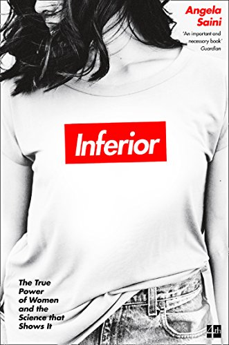 Inferior: The true power of women and the science that shows it (English Edition)
