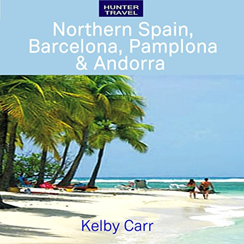 Northern Spain, Barcelona, Pamplona & Andorra cover art