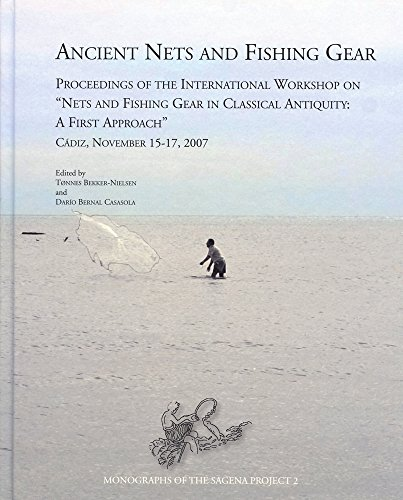Ancient Nets and Fishing Gear: Proceedings of the International Workshop on (Monographs of the...