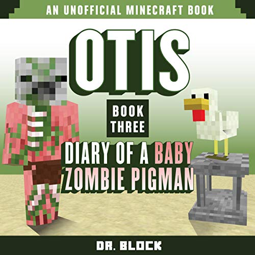 Otis: Diary of a Baby Zombie Pigman: Book 3: Training: An unofficial Minecraft diary cover art