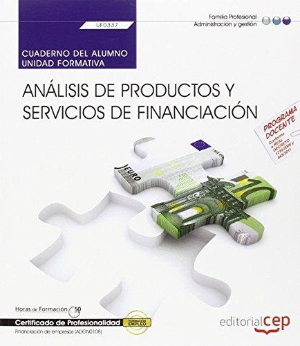 Cuaderno del alumno. Análisis de productos y servicios de financiación (UF0337). Certificados...